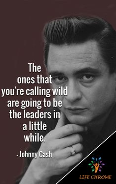 """""""The ones that you're calling wild are going to be the leaders in a little while. Lyric Quotes, Faith Quotes, Words Quotes, Motivational Quotes, Lyrics, Inspirational Quotes, Sayings, Quotes By Famous People, People Quotes"""