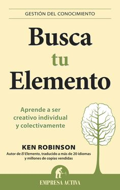 Buy Busca tu elemento: Aprende a ser creativo individual y colectivamente by Ken Robinson and Read this Book on Kobo's Free Apps. Discover Kobo's Vast Collection of Ebooks and Audiobooks Today - Over 4 Million Titles! Ken Robinson, Book Club Books, Books To Read, Organizational Behavior, Professional Development, Reading Lists, Self Help, Book Worms, Leadership