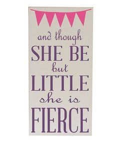 Love this Cream & Purple 'Though She Be Little' Wall Art on #zulily! #zulilyfinds