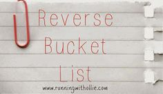 RUNNING WITH OLLIE: Reverse Bucket List #Blogember #reversebucketlist a backwards look at the things accomplished in life. Click through to read and share your own!