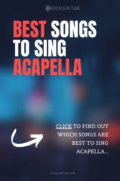 Best Songs to Sing Acapella