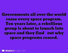 Governments all over the world cease every space program.  Ten years later, a rebellious group is about to launch into space and they find out why space programs ceased.
