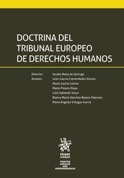 Doctrina del Tribunal Europeo de Derechos Humanos / Jacobo Barja de Quiroga (director), magistrado del Tribunal Supremo, doctor en derecho ; León García-Comendador Alonso, letrado del Tribunal Supremo [e 5 máis]. Tirant lo Blanch, 2017