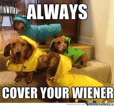 Always cover your wiener..LOL