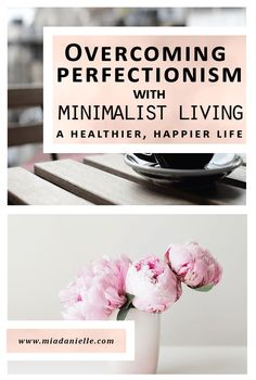 Learn the key differences between perfectionism and minimalism. Minimalism, minimalist living, simplify, declutter, perfectionism, #declutter #minimalism #minimalistliving #clutterfree #simpleliving