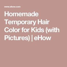 Homemade Temporary Hair Color for Kids (with Pictures) | eHow
