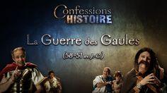 Confessions d'Histoire - La Guerre des Gaules