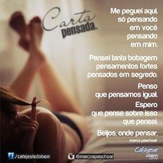 Pense bem!?! 😋😈 #frases #pensamentos #cartas #desejo #poesia #rimas #palavras #versos #amor #RioPreto #