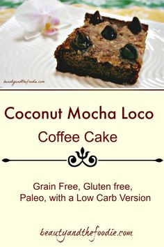 COCONUT MOCHA LOCA COFFEE CAKE - Beauty and the Foodie.  Visit us for more recipes at: https://www.facebook.com/LowCarbingAmongFriends