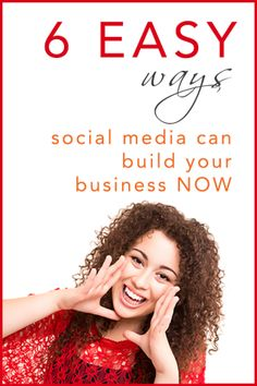 6 Easy Ways Social Media Can Build Your Business Now