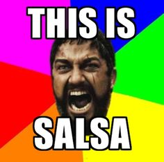 Indeed. #salsa #meme
