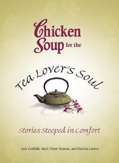 Chicken soup for tea lovers soul