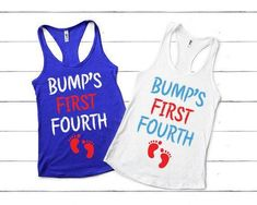 Bump's First Fourth of July Pregnancy Tank Top. of July Pregnancy Shirt. Fourth of July Pregnancy Tee. Wedding Day Shirts, Bridal Party Shirts, Bride Shirts, Bachelorette Party Shirts, Bachlorette Tshirts, Sweatshirt Outfit, Personalized T Shirts, Custom Shirts, Tank Top Outfits