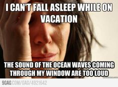 First world vacation problem.