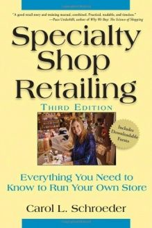 Specialty Shop Retailing  Everything You Need to Know to Run Your Own Store, 978-0470107416, Carol L. Schroeder, Wiley; 3rd edition