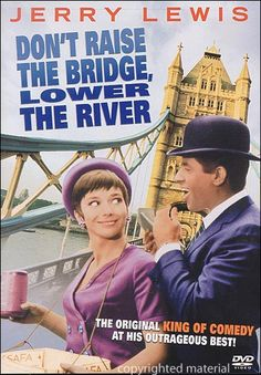 """Don't Raise The Bridge, Lower The River"" - 1968-Don't Raise the Bridge, Lower the River is a British-made comedy film produced by Walter Shenson starring Jerry Lewis and was released on 12 July 1968 by Columbia Pictures. It was based on Max Wilk's novel of the same name with the original Connecticut locale moved to Swinging London and Portugal."