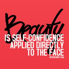 Self confidence, plus a few key anti-aging ingredients, of course!