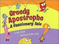 """Greedy Apostrophe: A Cautionary Tale"" by Jan Carr for Possessive Nouns Lessons 2nd Grade Ela, 2nd Grade Writing, 3rd Grade Reading, Second Grade, Grade 2, Fourth Grade, Teaching Punctuation, Teaching Writing, Teaching Ideas"