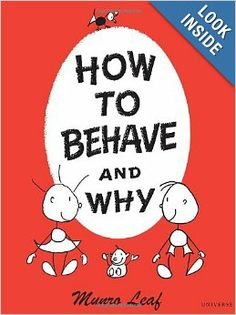 How to Behave and Why: Munro Leaf