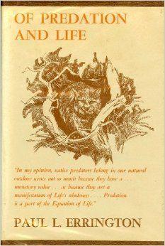 Of Predation and Life by Paul L. Errington (QL 752 .E7)
