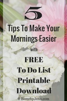 5 Things To Make Your Mornings Easier With Free To Do List Printable — Home by Jenn