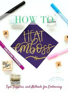How to Heat Emboss | Tips, Supplies, and Methods for Embossing | Use Embossing Pens and Stamp Pads to Create Beautiful Raised Effects for Greeting Cards, Scrapbook Pages, and More | Destination Decoration