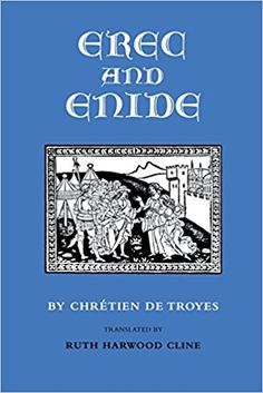 Erec and Enide / Chrétien de Troyes ; translated with an introduction and notes by Dorothy Gilbert