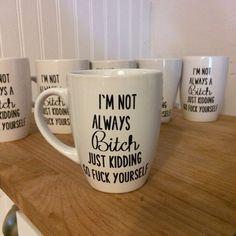 I'm not always a bitch coffee mug by MagnoliaBlissShop on Etsy, $15.00
