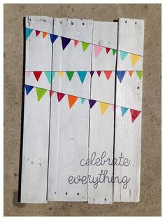 Pallet Wood Sign - Celebrate Everything on Etsy, $45.00