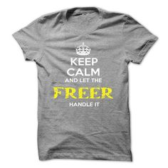 Keep Calm And Let FREER Handle It - #design t shirts #make your own t shirts. WANT THIS => https://www.sunfrog.com/Automotive/Keep-Calm-And-Let-FREER-Handle-It-cmfueusfwy.html?id=60505