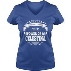 CELESTINA - Never underestimate the power of CELESTINA - CELESTINA name - CELESTINA Name Gifts - birthday gifts for CELESTINA - CELESTINA Shirts - CELESTINA T-shirt - Best Sellers #gift #ideas #Popular #Everything #Videos #Shop #Animals #pets #Architecture #Art #Cars #motorcycles #Celebrities #DIY #crafts #Design #Education #Entertainment #Food #drink #Gardening #Geek #Hair #beauty #Health #fitness #History #Holidays #events #Home decor #Humor #Illustrations #posters #Kids #parenting #Men…