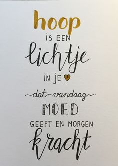 hope is a light in you. that gives courage today and strength tomorrow The Words, Cool Words, Words Quotes, Sayings, Mantra, Motivational Quotes, Inspirational Quotes, Dutch Quotes, Up Book