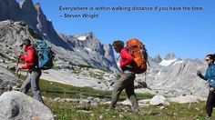 """Everywhere is within walking distance if you have the time."" -- Steven Wright"