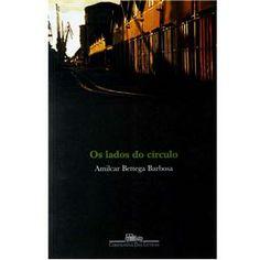 Os lados do círculo / Amílcar Bettega Barbosa - São Paulo : Companhia das Letras, 2004