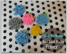 Crafting and Creativity: How To Make Rolled Felt Flowers