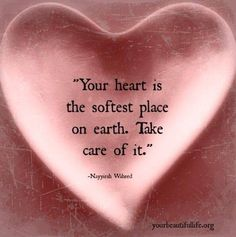Your heart is the softest place on earth.take care of it. life quotes quote wise quote inspirational quote love quote inspiring quote attitude quotes wisdom quotes better person quote me quotes about me quotes Heart Day, I Love Heart, With All My Heart, My Love, The Words, Valentines Day Hearts, Take Care, Beautiful Words, Beautiful Life