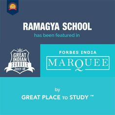 We are glad to announce that Ramagya School has been featured in Forbes Marquee Edition, Great Indian Schools by Great Place To Study. It is a matter of great pride and happiness for entire Ramagya fraternity.