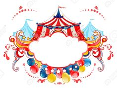 Illustration about Circus tent frame with balloons. Illustration of shape, circus, design - 25290595 Circus Poster, Circus Theme, Circus Tents, Circus Circus, Vintage Party, Vintage Circus, Circus Background, Circo Do Mickey, Circo Vintage