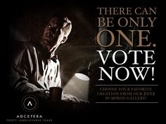 There can only be one. Vote Now. Choose your favorite creation from our 2012 pumpkin gallery! Adcetera. Thirty Unbelievable Years.