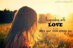 Pebbles & Piggytails: Responding With Love