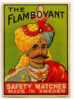 Love the name and look of this box of The Flamboyant Safety Matches from Sweden.