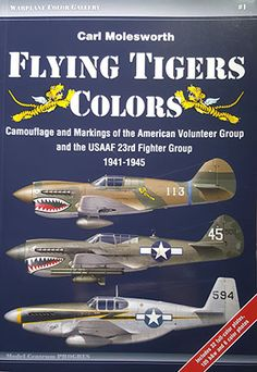 Flying Tigers Colors: Camouflage and Markings of the American Volunteer Group and the USAAF Fighter Group, (Warplane Color Gallery) Airplane Fighter, Fighter Aircraft, Fighter Jets, Military Photos, Military History, Military Helicopter, Military Aircraft, Volunteer Groups