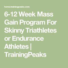 6-12 Week Mass Gain Program For Skinny Triathletes or Endurance Athletes   TrainingPeaks