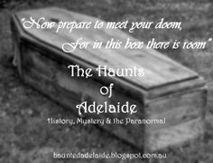 "The Haunts Of Adelaide: ""Now prepare to meet your doom, For in this box th..."
