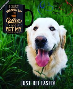 CLICK TO GET YOURS NOW!  https://www.uberpetshops.com/products/limited-edition-i-just-wanna-sip-coffee-and-pet-my-labrador-retriever * JUST RELEASED *  Limited Time Only This itemis NOT available in stores.  Guaranteed safe checkout: PAYPAL | VISA | MASTERCARD  Clickin BIO NOW!To Order Yours! #labrador #awesomedogs #dogs #pets #goldenretriever #goldenretrievers #labradorretriever #labradorretrievers #coffee #tea #coffeemug #coffeecup #lovelabradors #loyal #buynow #limitededition