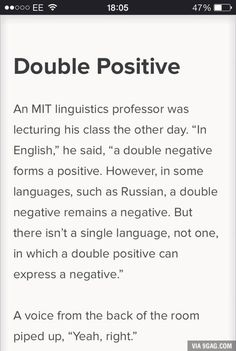 Double Positive...Actually that depends on the tone. So on paper a double positive stays that but when you change your tone (to a sarcastic one), the meaning changes completely.