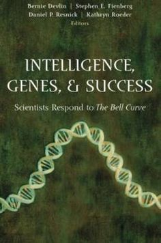 Intelligence Genes and Success: Scientists Respond to The Bell Curve (Statistics for Social Science and Public Policy) free ebook