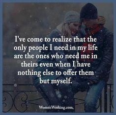 The Only People I Need In My Life Are The Ones Who Need Me In Theirs