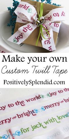 Printed Twill Ribbon Tutorial - The perfect way to add a personal touch to wrapped gifts!