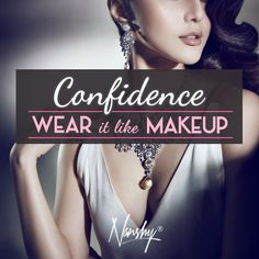 """Confidence, wear it like makeup"" #nanshy #beauty #quotes"